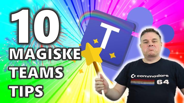 10 magiske Microsoft Teams tips og triks