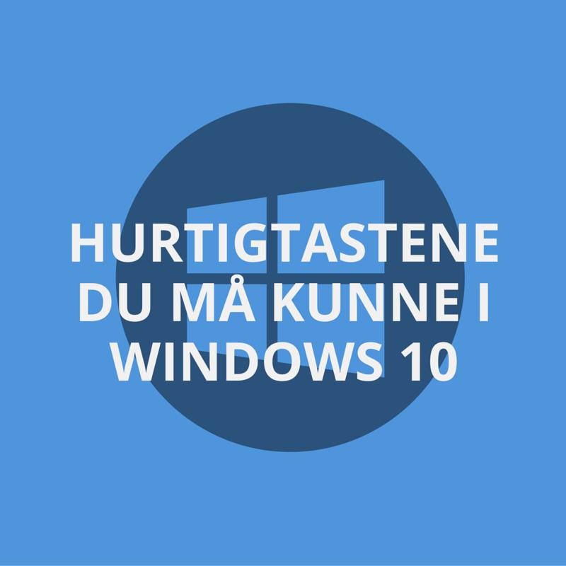 Se de magiske hurtigtastene i Windows 10