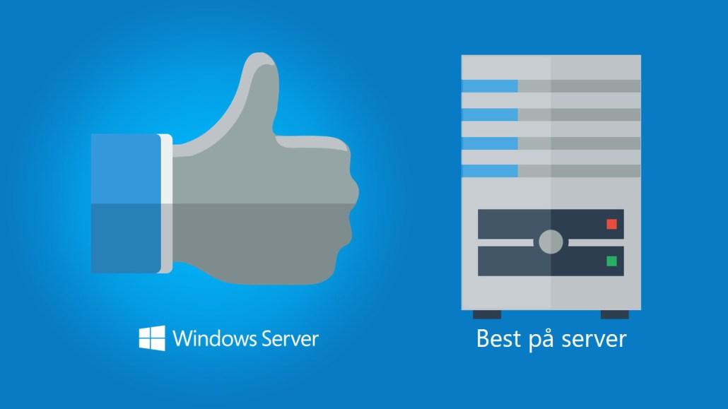 Derfor får bedriften mer fleksibilitet med Windows Server