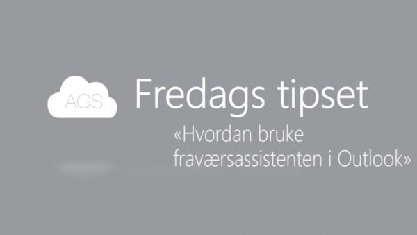 AGS Fredags tipset: Hvordan bruke fraværsassistenten i Outlook
