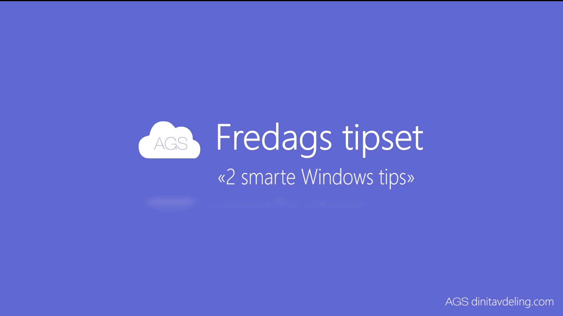 AGS Fredags tipset: 2 smarte Windows tips
